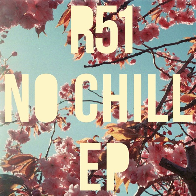 r51-no-chill-album-art-digital-release