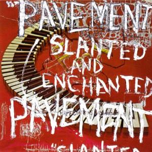 Pavement_-_Slanted___Enchanted_1335132041