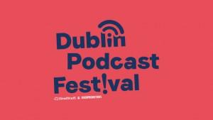 dublin_podcast_festival_2018_blog